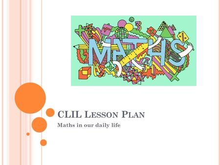 CLIL Lesson Plan Maths in our daily life.