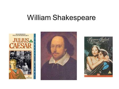 William Shakespeare Life of Shakespeare Born April 23, 1564 in Stratford on Avon Father - John Shakespeare Mother - Mary Shakespeare Married at age 18.