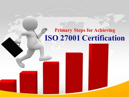 Primary Steps for Achieving ISO 27001 Certification.