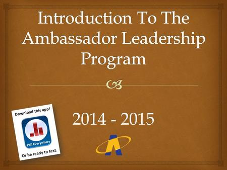 2014 - 2015.   The Indian River State College Ambassador Leadership Program is designed to recognize exemplary student leaders at IRSC.  Students.