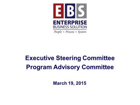 Executive Steering Committee Program Advisory Committee March 19, 2015.