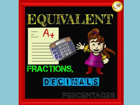 We use and see fractions, decimals and percentages everywhere and everyday! Click on Link for Video:  Are these.