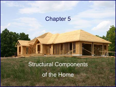 Chapter 5 Structural Components of the Home. Ch. 5 Structural Components © Fairchild Publications, Inc.2 Sudden short-term live load Structural Loads.