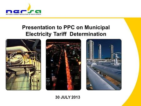 1 Presentation to PPC on Municipal Electricity Tariff Determination 30 JULY 2013.