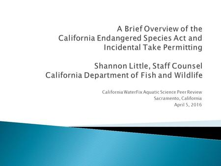 California WaterFix Aquatic Science Peer Review Sacramento, California April 5, 2016.