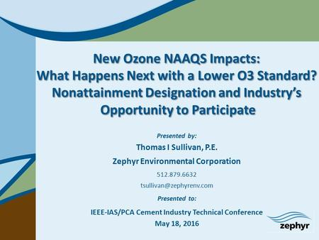 New Ozone NAAQS Impacts: What Happens Next with a Lower O3 Standard? Nonattainment Designation and Industry's Opportunity to Participate New Ozone NAAQS.