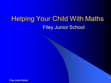 Filey Junior School 1 Helping Your Child With Maths Filey Junior School.