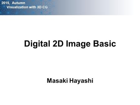 Masaki Hayashi 2015, Autumn Visualization with 3D CG Digital 2D Image Basic.