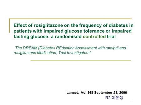 1 Effect of rosiglitazone on the frequency of diabetes in patients with impaired glucose tolerance or impaired fasting glucose: a randomised controlled.