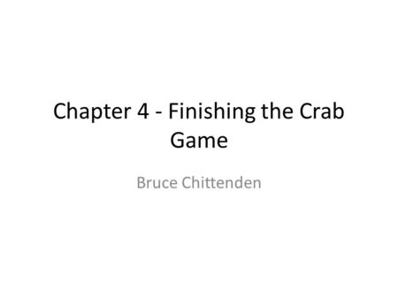 Chapter 4 - Finishing the Crab Game