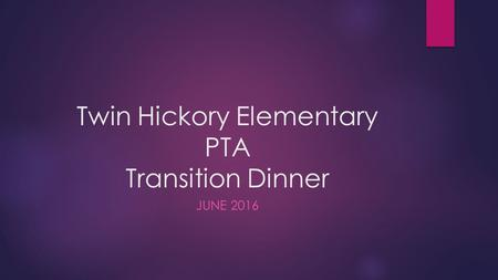Twin Hickory Elementary PTA Transition Dinner JUNE 2016.