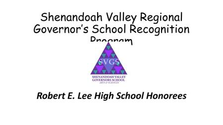Shenandoah Valley Regional Governor's School Recognition Program Robert E. Lee High School Honorees.