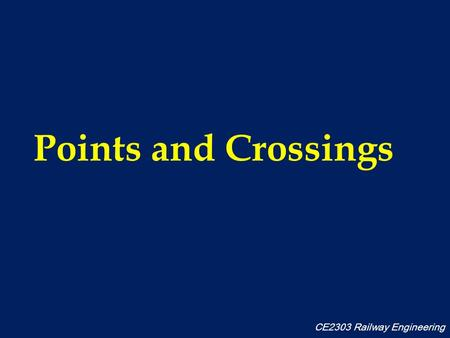 Points and Crossings CE2303 Railway Engineering. Definition Points & crossings are devices or arrangement by which different routes either parallel or.