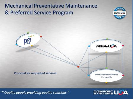 """""Quality people providing quality solutions."" Mechanical Maintenance Partnership Proposal for requested services Mechanical Preventative Maintenance."
