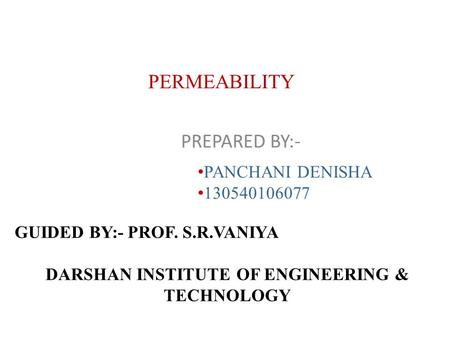PERMEABILITY PREPARED BY:- PANCHANI DENISHA