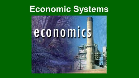 Economic Systems. What is Economics? Basic questions of Economics: 1.What will be produced? 2.Who will produce it? 3.For whom will it be produced?