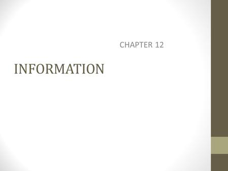 INFORMATION CHAPTER 12. CHAPTER OUTLINE Information Common References Other References Technical References The Internet Review.
