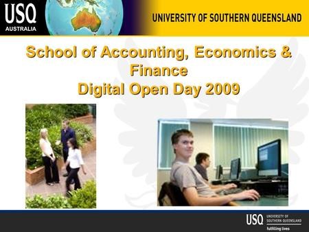 School of Accounting, Economics & Finance Digital Open Day 2009.