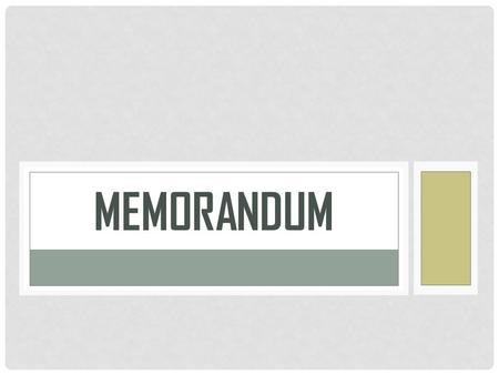 MEMORANDUM. Introduction A memorandum (memo): - A written message which is exchanged between employees of the same organisation. - Can be written to peers,