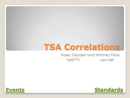 TSA Correlations Haley Gayden and Whitney Price Events Standards hg40773 wp41689.