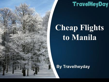 Cheap Flights to Manila By Travelheyday. Table of Content About Manila Tourist Attractions Manila Ocean Park Manila Bay Fort Santiago National Museum.