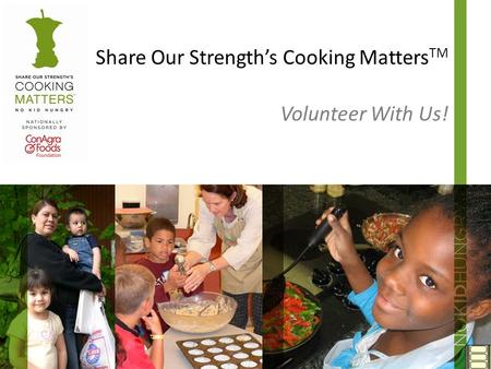 Share Our Strength's Cooking Matters TM Volunteer With Us!