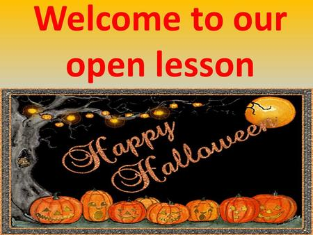 Welcome to our open lesson. Halloween is an annual holiday celebrated on October 31. It has roots in the Celtic festival of Samhain and the Christian.
