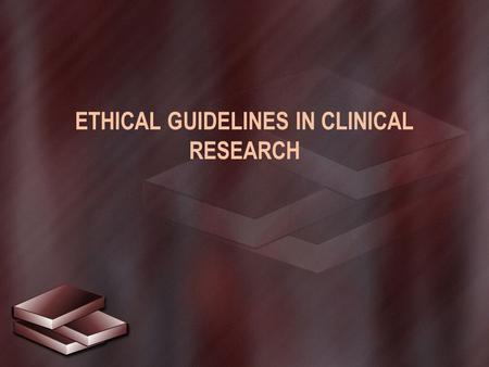 ETHICAL GUIDELINES IN CLINICAL RESEARCH. Ethics addresses morality — that is, concepts such as good and bad, right and wrong, justice, virtue, etc.moralitygood.