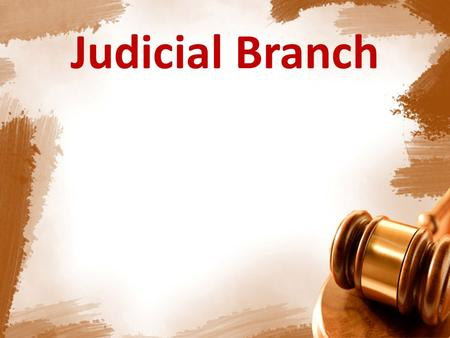 Judicial Branch. Origin of Law Case law: Court decisions that inform judicial ruling Constitutional Law: Outline the structure of the American government.