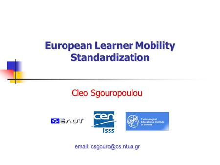 European Learner Mobility Standardization Cleo Sgouropoulou