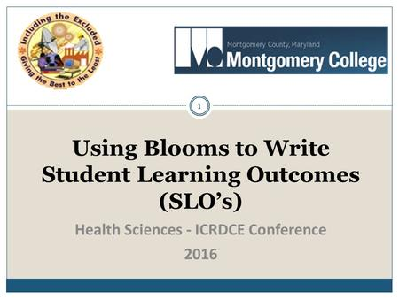 Using Blooms to Write Student Learning Outcomes (SLO's) 1 Health Sciences - ICRDCE Conference 2016.