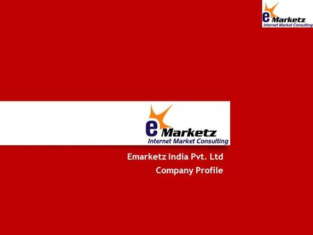 Emarketz India Pvt. Ltd Company Profile. What We Offer ?
