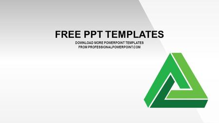 FREE PPT TEMPLATES DOWNLOAD MORE POWERPOINT TEMPLATES FROM PROFESSIONALPOWERPOINT.COM.