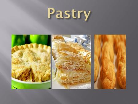 """Paste"" a mixture of flour, fat & liquid Various pastries & dough & the many products made from these doughs American bakeshop  Pie dough  Puff Pastry."