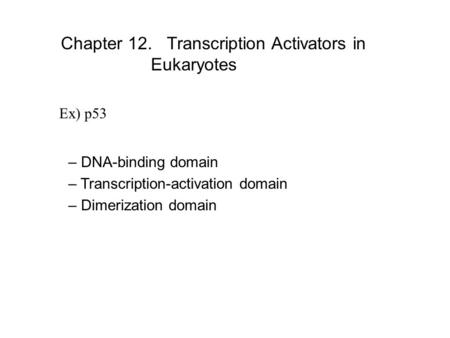 Chapter 12. Transcription Activators in Eukaryotes