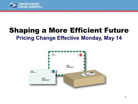 1 Shaping a More Efficient Future Pricing Change Effective Monday, May 14.