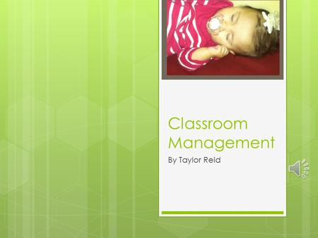 Classroom Management By Taylor Reid Classroom Management  How to be an Effective Teacher  How to have a Well-Managed Class  How to Have your Classroom.