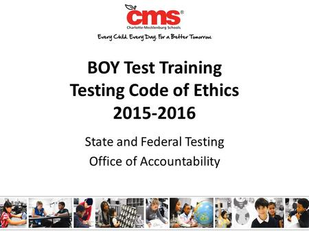 BOY Test Training Testing Code of Ethics 2015-2016 State and Federal Testing Office of Accountability.