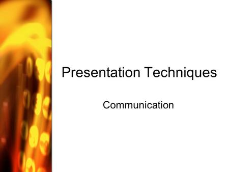 "Presentation Techniques Communication. Communication ~ Part 1 High performers = strong communication competencies (they can ""do"" the E.I.) Definition."