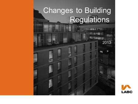 Changes to Building Regulations 2013. Changes to Building Regulations 2013  Statutory Instrument  Regulation 7  Approved Documents - General  Approved.