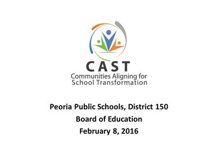 Peoria Public Schools, District 150 Board of Education February 8, 2016.