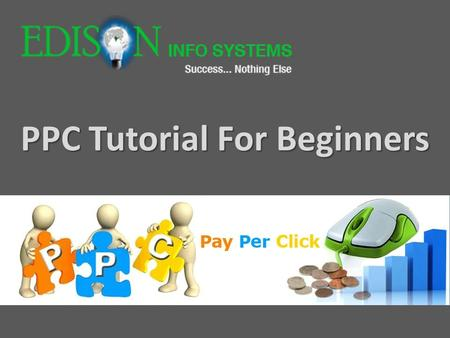 PPC Tutorial For Beginners. Content  PPC  Paid & Organic Advertisement  What is Search Engine?  How to set up account in Google Adwords? Target Your.