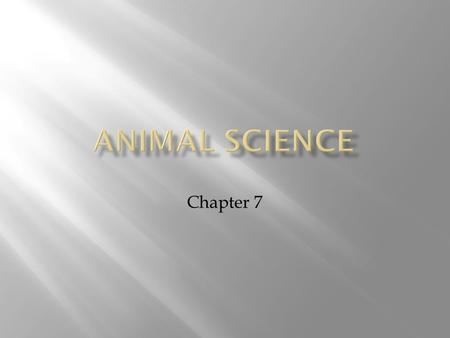 Chapter 7. Veterinary medicine is the branch of medicine that deals with animals. The goal is to prevent disease and injury, diagnose problems, and treat.