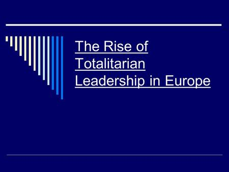 The Rise of Totalitarian Leadership in Europe. Review  What was President Herbert Hoover's contribution to the Global Depression of the 1930s?