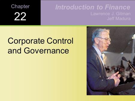 Chapter 22 Corporate Control and Governance Lawrence J. Gitman Jeff Madura Introduction to Finance.