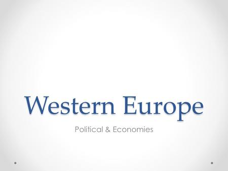 Western Europe Political & Economies. Objectives 10A Describe the forces that determine the distribution of goods and services in free enterprise, socialist,