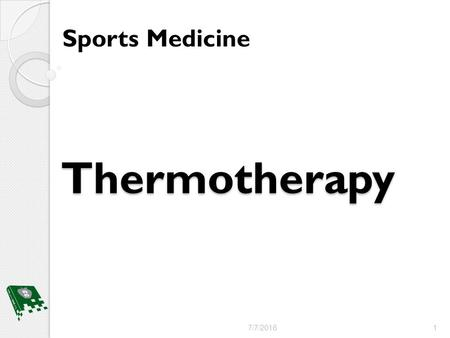 Thermotherapy Sports Medicine 7/7/2016 1. Objectives 1.Review the physiological effects of heat 2.Explain the indications and contraindications of heat.