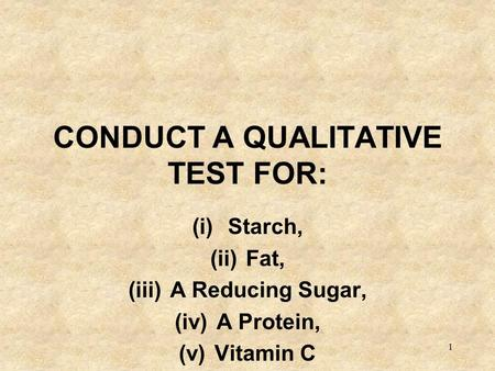 CONDUCT A QUALITATIVE TEST FOR: