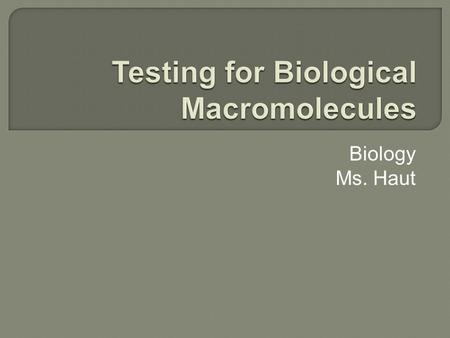 Testing for Biological Macromolecules