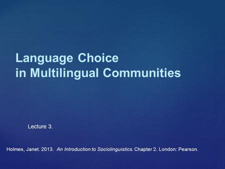 Language Choice in Multilingual Communities